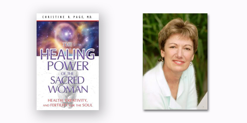 Christine Page, M.D. – The Healing Power of the Sacred Woman