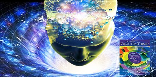 Dianne Collins – The Quantum Reality and Why We Must Embrace it Right Now