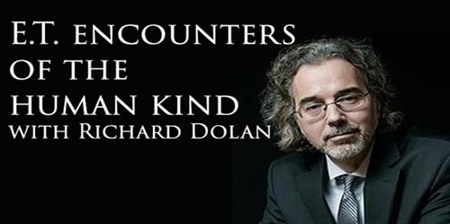 Richard Dolan – E.T. Encounters of the Human Kind
