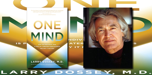Larry Dossey – The One Mind and Our Connection To It