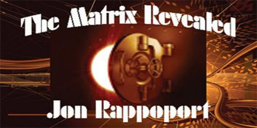 Jon Rappoport – Reality and Dynamics of The Matrix