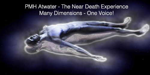 PMH Atwater – The Near Death Experience: Many Dimensions, One Voice