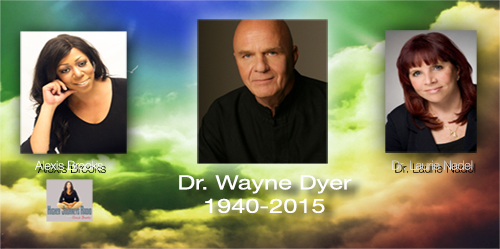"""""""The Afternoon of Your Life""""  – A Special Tribute to Dr. Wayne Dyer with friend and colleague Dr. Laurie Nadel"""