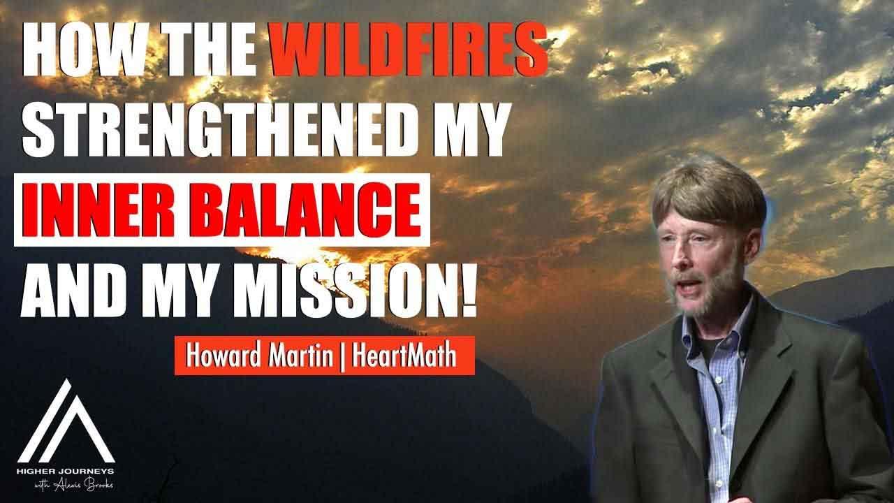 HeartMath Senior Executive Tells of Harrowing Experience During California Wildfires