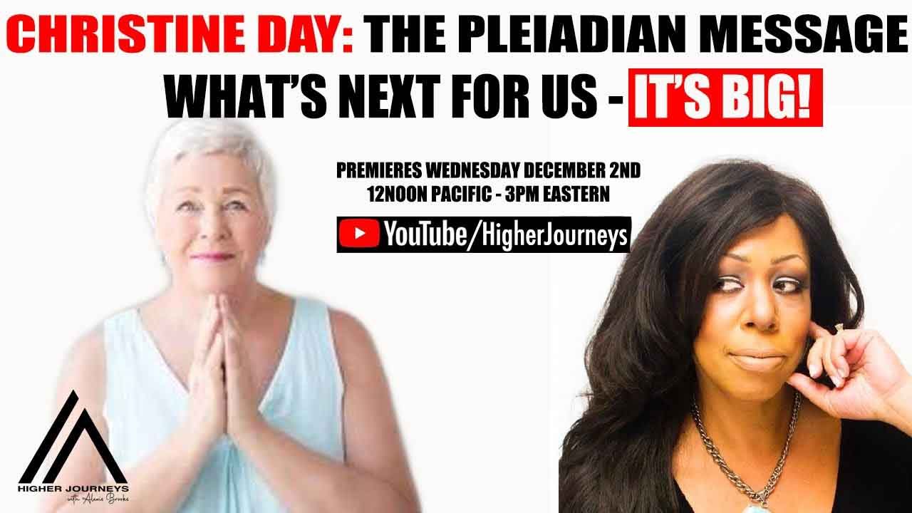 Christine Day on What's Happening and What's Coming: A Pleiadian Message
