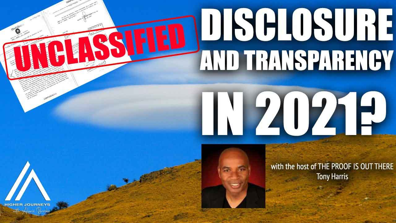 Tony Harris – Host of The Proof is Out There on UFO Disclosure and Transparency in 2021