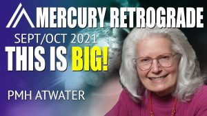 PMH Atwater – This Mercury Retrograde is BIG!